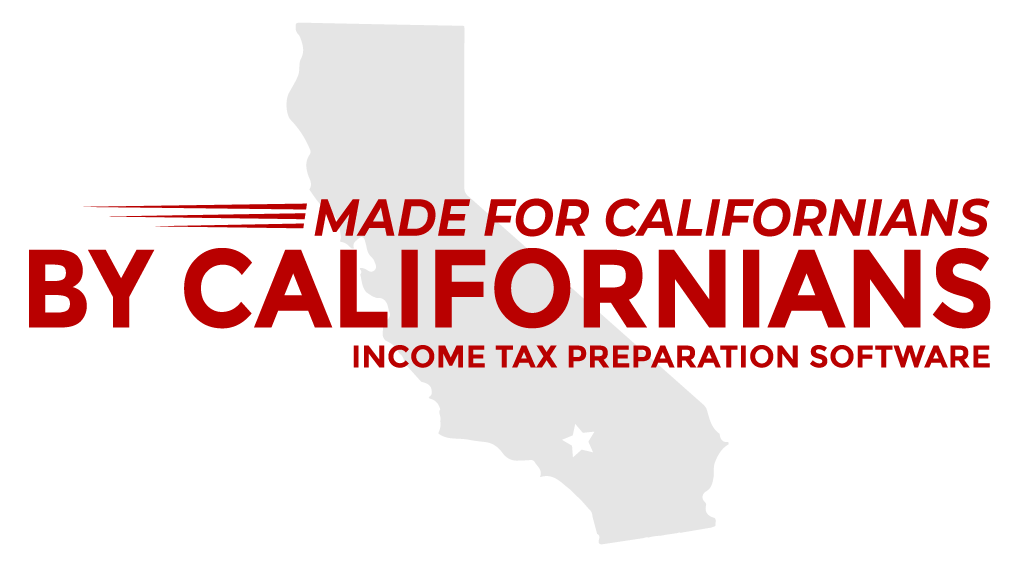 Made for Californians, by Californians. Income Tax Preparation Software